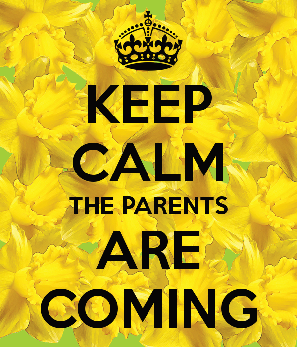 keep-calm-the-parents-are-coming